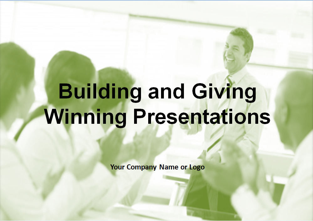 Building & Giving Winning Presentations
